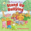 The Berenstain Bears Stand Up to Bullying - Book