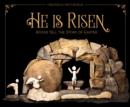 He Is Risen : Rocks Tell the Story of Easter - Book