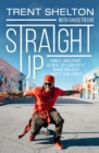Straight Up : Honest, Unfiltered, As-Real-As-I-Can-Put-It Advice for Life's Biggest Challenges - eBook