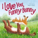 I Love You, Funny Bunny - Book