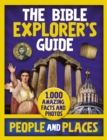 The Bible Explorer's Guide People and Places : 1,000 Amazing Facts and Photos - Book