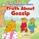 The Berenstain Bears Truth About Gossip - Book