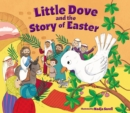 Little Dove and the Story of Easter - Book