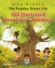 The Purpose Driven Life 100 Illustrated Devotions for Children - Book