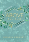 Above All Else : 60 Devotions for Young Women - eBook