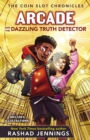 Arcade and the Dazzling Truth Detector - Book