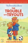 The Berenstain Bears The Trouble with Tryouts : An Early Reader Chapter Book - eBook