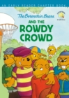 The Berenstain Bears and the Rowdy Crowd : An Early Reader Chapter Book - Book
