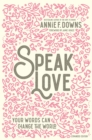 Speak Love : Your Words Can Change the World - eBook