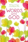 Words with God : 100 Days of Prayer and Journaling for Girls - Book