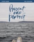 Present Over Perfect Study Guide : Leaving Behind Frantic for a Simpler, More Soulful Way of Living - Book