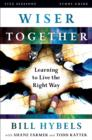 Wiser Together Study Guide : Learning to Live the Right Way - eBook
