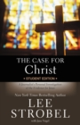 The Case for Christ  Student Edition : A Journalist's Personal Investigation of the Evidence for Jesus - eBook