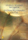 Stories Behind Women of Extraordinary Faith - eBook