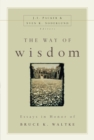 The Way of Wisdom : Essays in Honor of Bruce K. Waltke - eBook