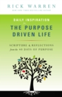 Daily Inspiration for the Purpose Driven Life : Scriptures and Reflections from the 40 Days of Purpose - eBook