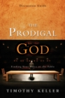 The Prodigal God Discussion Guide : Finding Your Place at the Table - eBook