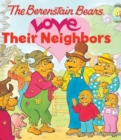The Berenstain Bears Love Their Neighbors - eBook