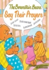 The Berenstain Bears Say Their Prayers - eBook