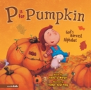 P Is for Pumpkin : God's Harvest Alphabet - eBook