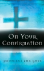On Your Confirmation Promises for Guys : from the New International Version - eBook