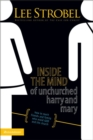 Inside the Mind of Unchurched Harry and Mary : How to Reach Friends and Family Who Avoid God and the Church - eBook