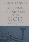 Keeping Company with God : A Prayer Journal - eBook