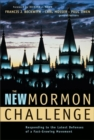 The New Mormon Challenge : Responding to the Latest Defenses of a Fast-Growing Movement - eBook