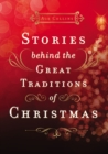 Stories Behind the Great Traditions of Christmas - eBook