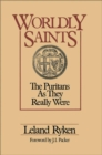 Worldly Saints : The Puritans As They Really Were - eBook