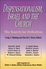 Dispensationalism, Israel and the Church : The Search for Definition - eBook