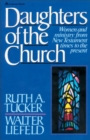 Daughters of the Church : Women and ministry from New Testament times to the present - eBook