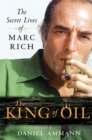 The King of Oil : The Secret Lives of Marc Rich - Book