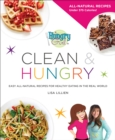 Hungry Girl Clean & Hungry : Easy All-Natural Recipes for Healthy Eating in the Real World - Book