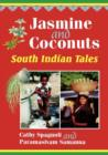 Jasmine and Coconuts: South Indian Tales : South Indian Tales - eBook