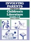 Involving Parents Through Children's Literature: Grades 1-2 : Grades 1-2 - eBook