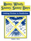 Rainy, Windy, Snowy, Sunny Days: Linking Fiction to Nonfiction : Linking Fiction to Nonfiction - eBook