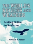 The World's Regions and Weather: Linking Fiction to Nonfiction : Linking Fiction to Nonfiction - eBook