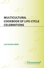 Multicultural Cookbook of Life-Cycle Celebrations - eBook