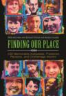 Finding Our Place: 100 Memorable Adoptees, Fostered Persons, and Orphanage Alumni : 100 Memorable Adoptees, Fostered Persons, and Orphanage Alumni - eBook