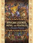 African Legends, Myths, and Folktales for Readers Theatre - eBook