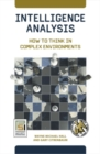 Intelligence Analysis: How to Think in Complex Environments : How to Think in Complex Environments - eBook