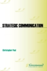 Strategic Communication: Origins, Concepts, and Current Debates : Origins, Concepts, and Current Debates - eBook