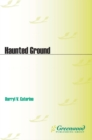 Haunted Ground: Journeys through a Paranormal America : Journeys through a Paranormal America - eBook