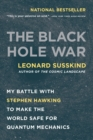 The Black Hole War : My Battle with Stephen Hawking to Make the World Safe for Quantum Mechanics - Book