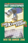 The Extreme Team #6 : Into the Danger Zone - eBook
