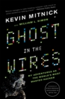 Ghost In The Wires : My Adventures as the World's Most Wanted Hacker - Book