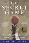 The Secret Game : A Wartime Story of Courage, Change, and Basketball's Lost Triumph - eBook