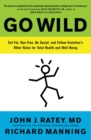 Go Wild : Free Your Body and Mind from the Afflictions of Civilization - eBook
