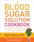 The Blood Sugar Solution Cookbook : More than 175 Ultra-Tasty Recipes for Total Health and Weight Loss - eBook